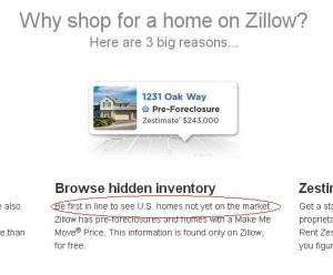 """Even the home page says: """"Be first in line to see U.S. homes not yet on the market."""""""